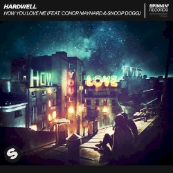 Hardwell & Jake Reese - How You Love Me