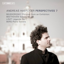 Perspectives 7 by Mussorgsky ,   Beethoven ,   Liszt ,   Berg ;   Andreas Haefliger