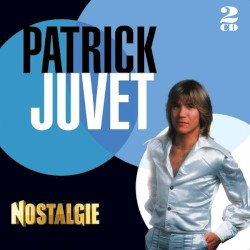 Patrick Juvet - Au même endroit, à la même heure