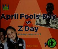 Cover of: April Fools' Day to Z Day | Colleen Dolphin