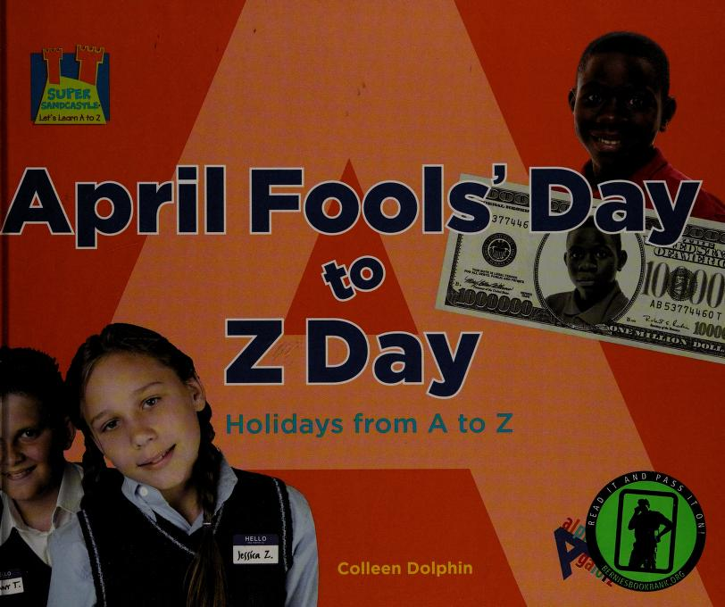 April Fools' Day to Z Day by Colleen Dolphin