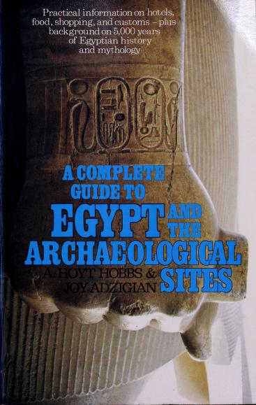 A complete guide to Egypt and the archaeological sites by A. Hoyt Hobbs