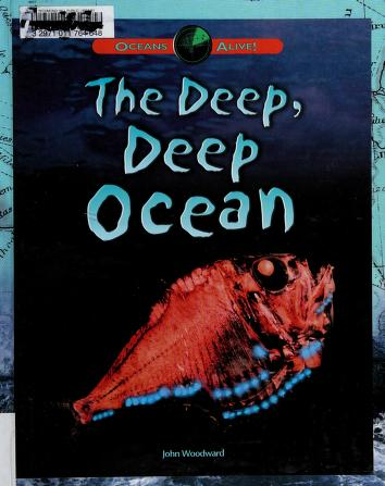 Cover of: The deep, deep ocean | John Woodward