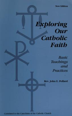 Cover of: Exploring our Catholic faith | John E. Pollard