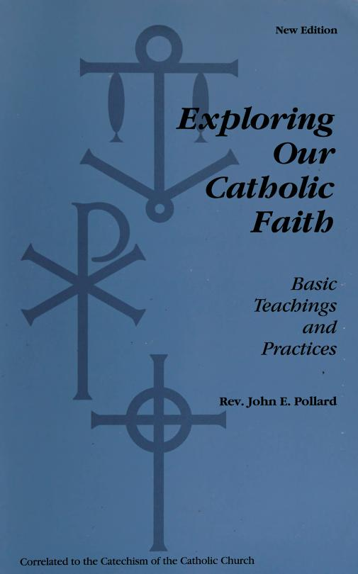 Exploring our Catholic faith by John E. Pollard