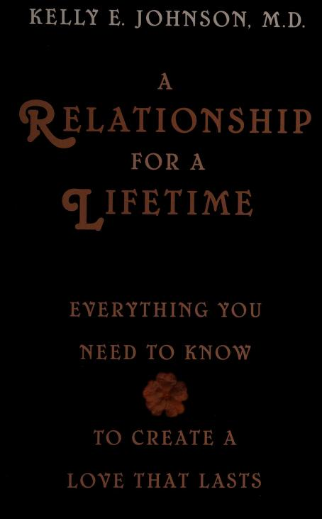 A relationship for a lifetime by Kelly E. Johnson
