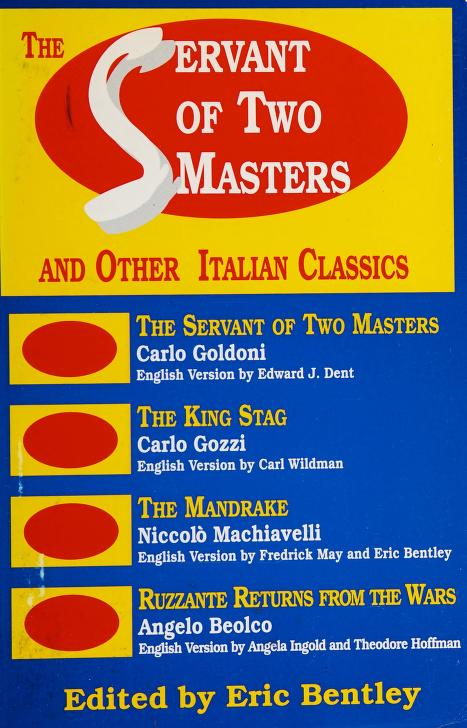 The Servant of two masters by edited by Eric Bentley.
