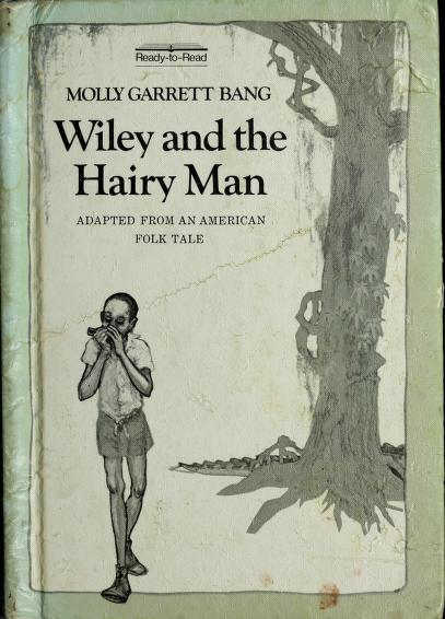 Wiley and the hairy man by Molly Garrett Bang